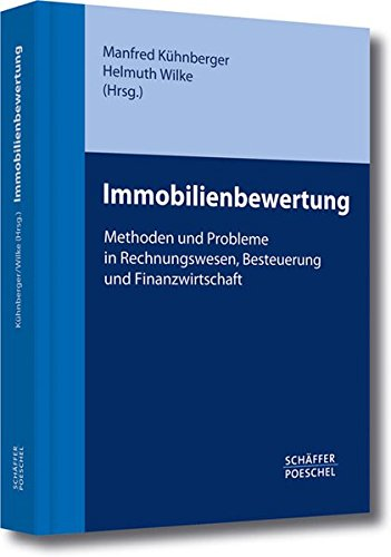 Immobilienbewertung: Methoden und Probleme in Rechnungswesen, Besteuerung und Finanzwirtschaft