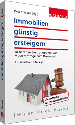 Immobilien günstig ersteigern: So bereiten Sie sich optimal vor; Musteranträge zum Download; Walhalla Rechtshilfen