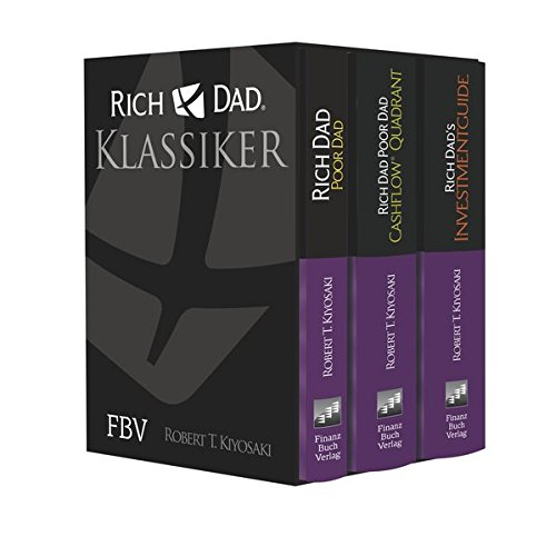 Rich Dad Poor Dad – Klassiker-Edition: Rich Dad, Poor Dad; Cashflow Quadrant; Rich Dad's Investmentguide