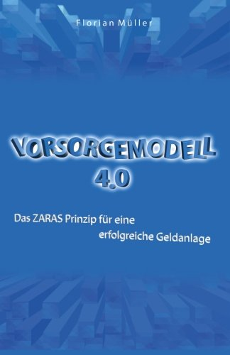 Vorsorgemodell 4.0: Das ZARAS Prinzip für eine erfolgreiche Geldanlage