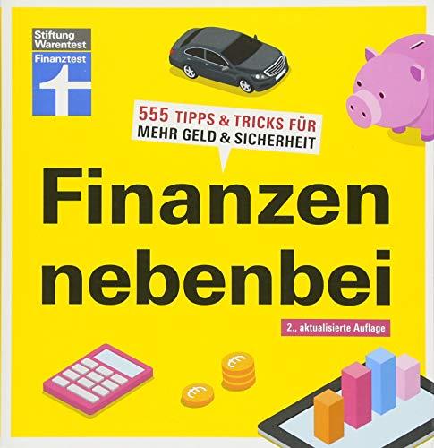 Finanzen nebenbei: 555 Tipps & Tricks für mehr Geld & Sicherheit I Von Finanztest