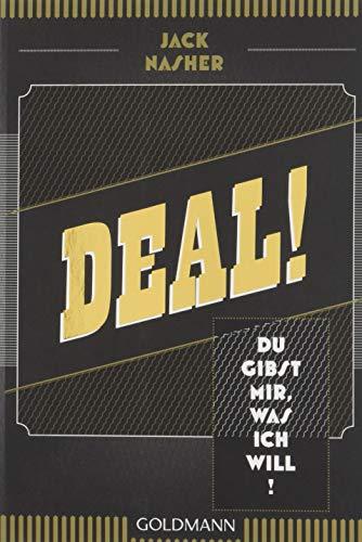 Deal! Du gibst mir, was ich will!