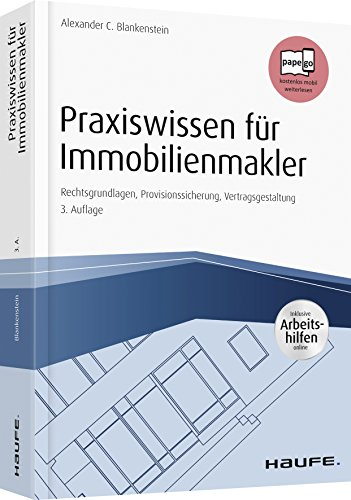 Praxiswissen für Immobilienmakler – inkl. Arbeitshilfen online: Rechtsgrundlagen, Provisionssicherung, Vertragsgestaltung (Haufe Fachbuch)