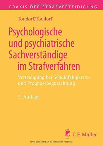 Psychologische und  psychiatrische Sachverständige im Strafverfahren: Verteidigung bei Schuldfähigkeits- und Prognosebegutachtung (Praxis der Strafverteidigung, Band 30)