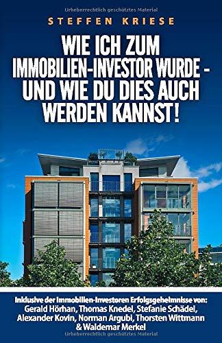 Wie ich zum Immobilien-Investor wurde – Und wie Du dies auch werden kannst!