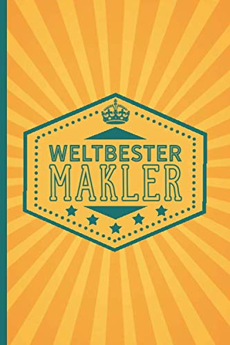 Weltbester Makler: blanko Notizbuch | Journal | To Do Liste für Makler und Maklerinnen – über 100 linierte Seiten mit viel Platz für Notizen – Tolle Geschenkidee als Dankeschön