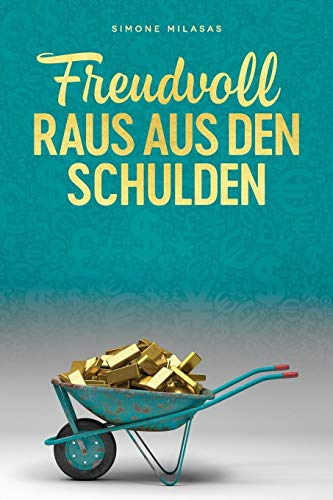 Freudvoll raus aus den Schulden – Getting Out of Debt German