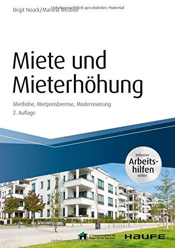 Miete und Mieterhöhung – inkl. Arbeitshilfen online: Mietpreisbremse Ausnahmen Fristen (Haufe Fachbuch)