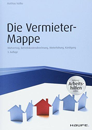 Die Vermieter-Mappe – inkl. Arbeitshilfen online: Musterbriefe, Formulare und Erläuterungen (Haufe Fachbuch)