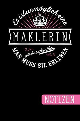 Es ist unmöglich eine Maklerin zu beschreiben: Man muss sie erleben - blanko Notizbuch | Journal | To Do Liste für Makler und Maklerinnen - über 100 ... Notizen - Tolle Geschenkidee als Dankeschön