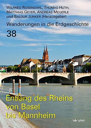 Entlang des Rheins von Basel bis Mannheim (Wanderungen in die Erdgeschichte)