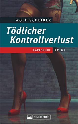 Tödlicher Kontrollverlust. Karlsruhe-Krimi. Band 2 der Krimireihe mit Hauptkommissar Pit Brenner und seinem Team.