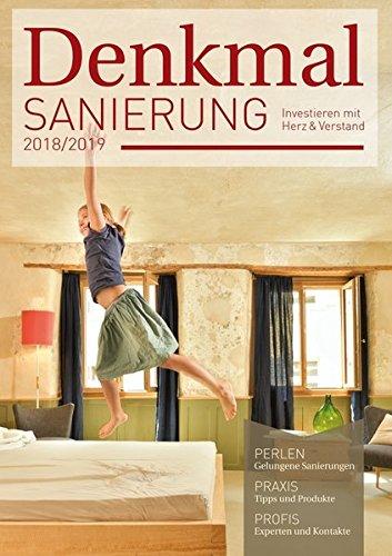 Denkmalsanierung 2018/2019: Jahresmagazin für die Sanierung von Baudenkmalen – für Fachleute, Denkmalbesitzer und Kapitalanleger