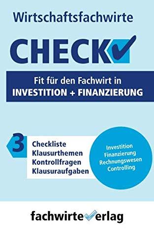 Investition + Finanzierung – Check!: Fit für den Fachwirt (Check WFW, Band 3)